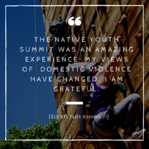 The Native Youth Summit was an amazing experience. My views of many subjects including domestic violence have changed. I am grateful._